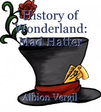 History of Wonderland: Mad Hatter