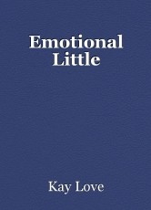 Emotional Little