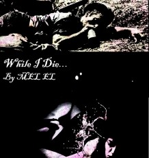 While I die...