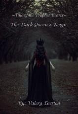 Tale of the Prophet Bearer: The Dark Queen's Reign