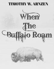 WHEN THE BUFFALO ROAM