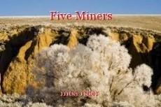 Five Miners