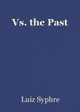 Vs. the Past