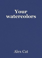 Your watercolors