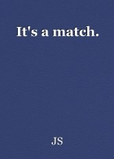It's a match.