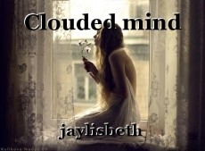 Clouded mind