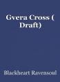 Gvera Cross ( Draft)