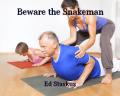 Beware the Snakeman
