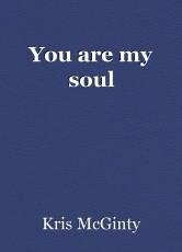 You are my soul