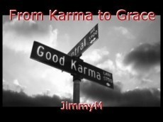 From Karma to Grace