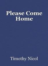 Please Come Home