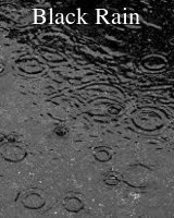 Black Rain ( Draft)