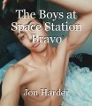 The Boys at Space Station Bravo