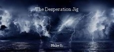 The Desperation Jig
