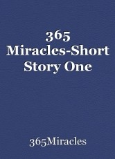 365 Miracles-Short Story One