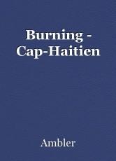 Burning - Cap-Haitien
