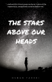 The Stars Above Our Heads