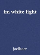 im white light