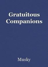 Gratuitous Companions