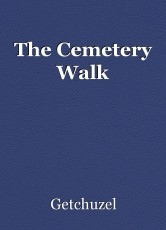 The Cemetery Walk