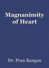 Magnanimity of Heart