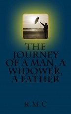 The journey of a man, a widower, a father