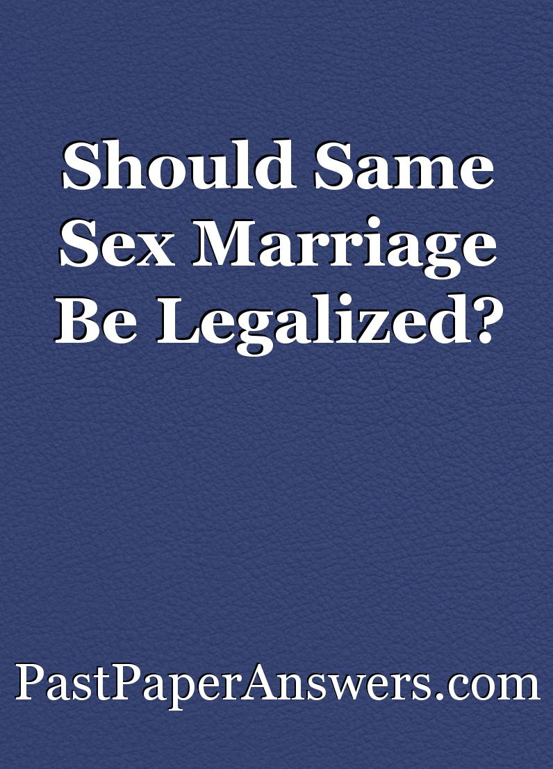 Information on why gay marriage should be legal