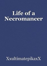 Life of a Necromancer