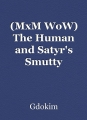 (MxM WoW) The Human and Satyr's Smutty Encounter