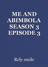 ME AND ABIMBOLA SEASON 3 EPISODE 3