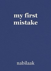 my first mistake