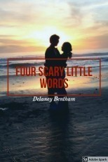 Four Scary Little Words (Second book in series)