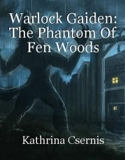 Warlock Gaiden: The Phantom Of Fen Woods