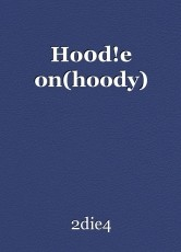 Ho0d!e on(hoody)