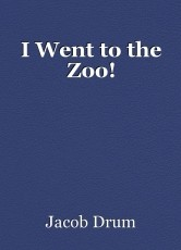 I Went to the Zoo!