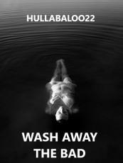 Wash Away The Bad