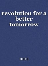 revolution for a better tomorrow