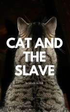 Cat and the slave