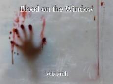 Blood on the Window