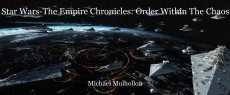 Star Wars-The Empire Chronicles: Order Within The Chaos