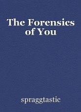 The Forensics of You