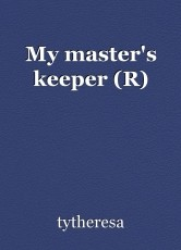 My master's keeper (R)