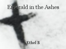 Emerald in the Ashes