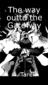 The way outta the Gateway