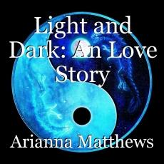 Light and Dark: An Love Story