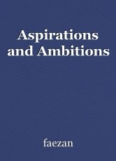 Aspirations and Ambitions