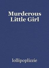 Murderous Little Girl