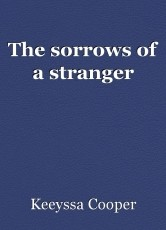 The sorrows of a stranger