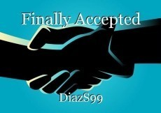 Finally Accepted