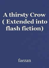 A thirsty Crow ( Extended into flash fiction)